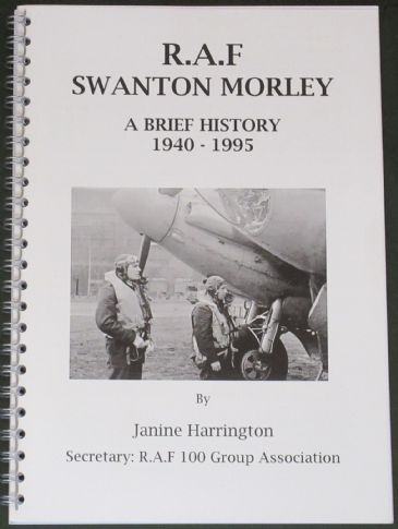 R.A.F Swanton Morley - A Brief History 1940-1995, by Janine Harrington